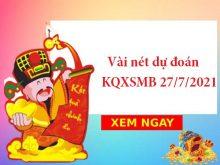 Vài nét dự đoán KQXSMB 27/7/2021