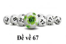 Dàn đề 67 con là gì? Tổng hợp dàn đề 67 số không chia hết cho 3 bất bại