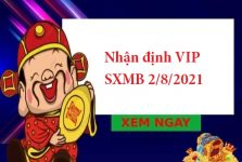 Nhận định VIP SXMB 2/8/2021