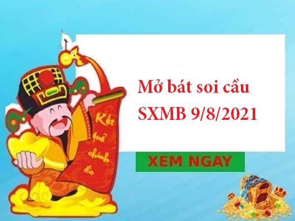 Mở bát soi cầu SXMB 9/8/2021