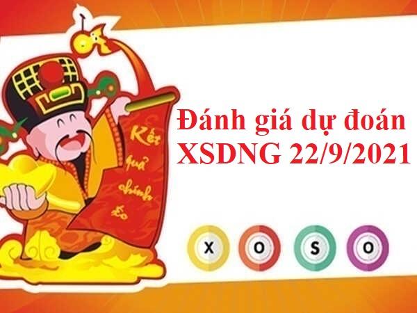 Đánh giá dự đoán XSDNG 22/9/2021