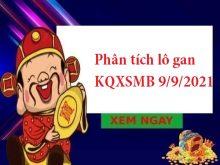 Phân tích lô gan KQXSMB 9/9/2021