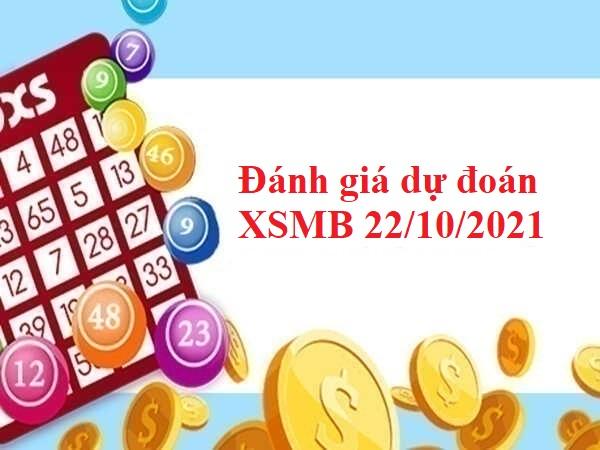 Đánh giá dự đoán XSMB 22/10/2021